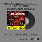"Left Alone ""Dead American Radio"" 180gram TEST PRESSINGS"
