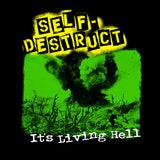 "Self Destruct ""Its a Living Hell"" Shirt"