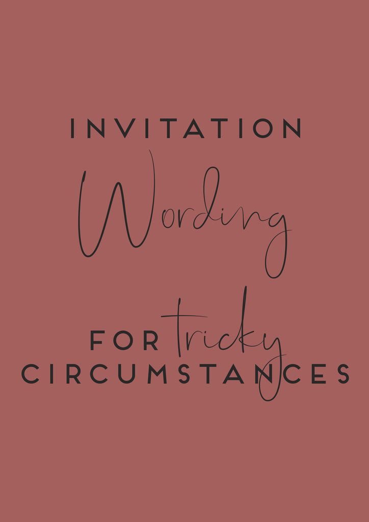 invitation wording for tricky circumstances