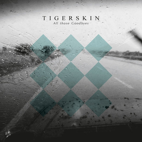 Tigerskin – All Those Goodbyes