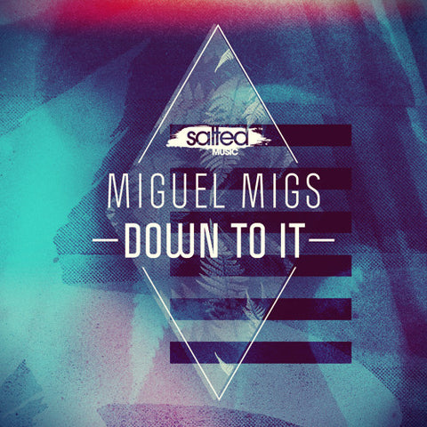 Miguel Migs – Down To It