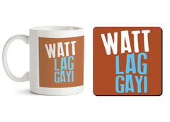 1 mug and 1 coaster with design as: Watt Lag gayi design 330 ml mug and 4 inches coaster