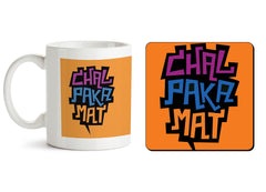 1 mug and 1 coaster with design as: Chal Paka Mat Funny Hindi Desi Quotes design,   330 ml mug and 4 inches coaster