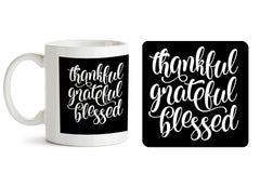 1 mug and 1 coaster with design as: Be thankful - motivating deign 330 ml mug and 4 inches coaster