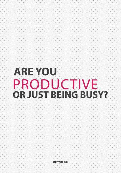 Are you Productive- Startup Quotes Poster 12inch*18 inch