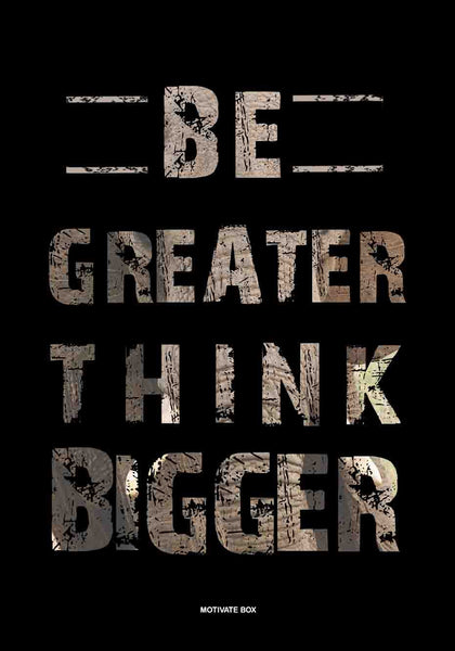 Be Greater Think Bigger Quotes Poster 12inch*18 inch