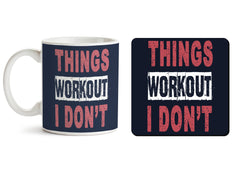 1 mug and 1 coaster with design as: Things Workout I Don't design,   330 ml mug and 4 inches coaster