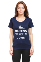 Queens are born in June design   woman round neck tshirts