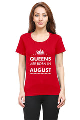 Queens are born in August design   woman round neck tshirts