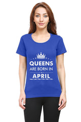 Queens are born in April design   woman round neck tshirts