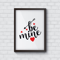 Valentine Gift Be mine - show your love gift   Wall Frames