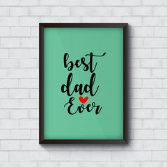 Best dad ever   Wall Frames