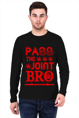 Pass the joint bro quote design   printed full sleeve t-shirt