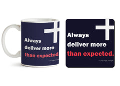 1 mug and 1 coaster with design as: Always fulfil the expectations 330 ml mug and 4 inches coaster