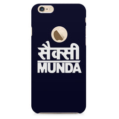 Sexy Munda quote design    Apple Iphone 6 plus with round cut hard plastic printed back cover