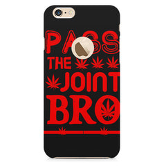 Pass the joint bro quote design    Apple Iphone 6 with round cut hard plastic printed back cover