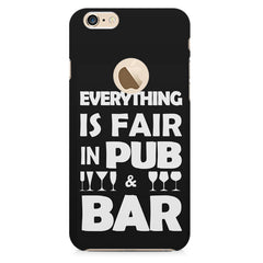 Everything is fair in Pub and Bar quote design all side printed hard back cover by Motivate box Apple Iphone 6 with round cut hard plastic all side printed back cover.