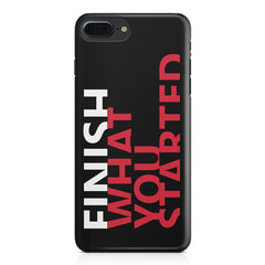 Finish What You Started - Quotes With Determination design,  Apple Iphone 7 Plus  printed back cover