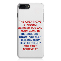 Motivational Quote For Success - Only Thing Between You And Your Goal design,  Apple Iphone 7 Plus  printed back cover