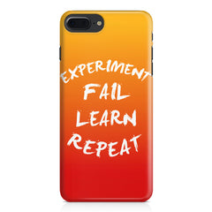 Experiment Fail Learn Repeat - Entrepreneur Quotes design,  Apple Iphone 7 Plus  printed back cover