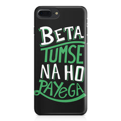 Beta tumse na ho payega  design,  Apple Iphone 7 Plus  printed back cover