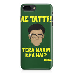 Ae Tatti! Tera naam kya hai?- Biswa  design,  Apple Iphone 7 Plus  printed back cover