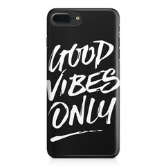 Good vibes only design Apple Iphone 7 Plus  printed back cover