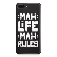 Mah Life Mah Rules Quirky design,  Apple Iphone 7 Plus  printed back cover