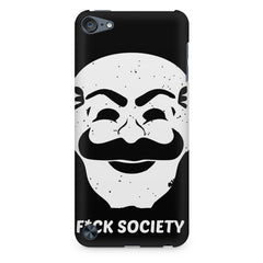Fuck society design Apple Ipod Touch 6  printed back cover