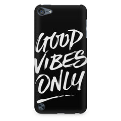 Good vibes only design Apple Ipod Touch 6  printed back cover