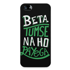 Beta tumse na ho payega  design,  Apple Iphone 4/4s printed back cover