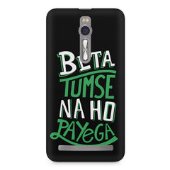 Beta tumse na ho payega  design,  Asus Zenfone 2 ( ZE551 ML ) printed back cover
