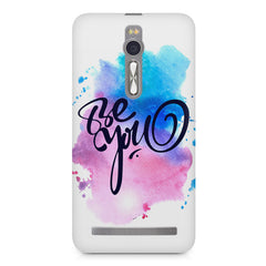 Be yourself design Asus Zenfone 2 ( ZE551 ML ) printed back cover