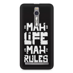 Mah Life Mah Rules Quirky design,  Asus Zenfone 2 ( ZE551 ML ) printed back cover
