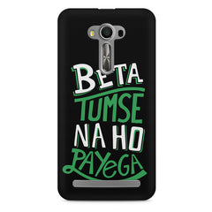 Beta tumse na ho payega  design,  Asus Zenfone 2 Laser ZE500ML printed back cover