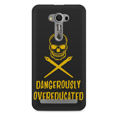 Dangerously overeducated design Asus Zenfone 2 Laser ZE500ML printed back cover