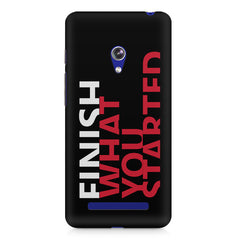 Finish What You Started - Quotes With Determination design,  Asus Zenfone 5 printed back cover