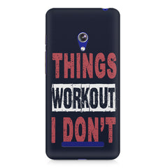 Things Workout I Don'T design,  Asus Zenfone 5 printed back cover