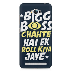 Big boss chahte hai ek roll kiya jaye quote design    Asus Zenfone Max hard plastic printed back cover