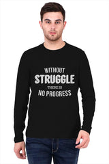 Struggle leads to progress  printed full sleeve tshirt