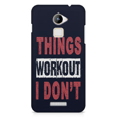Things Workout I Don'T design,  Coolpad Note 3 Lite printed back cover