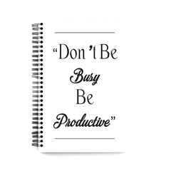 DD: Don't Be Busy Be Productive-Start-Up Struggle Quotes design, Apple Iphone 7 plus printed back cover wiro notebook - A5 Size