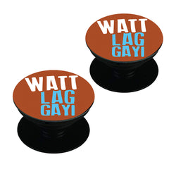 Watt Lag gayi design Set of 2 Pop holders for your phone