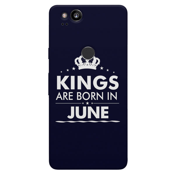 Kings are born in June design    Google Pixel 2 hard plastic printed back cover