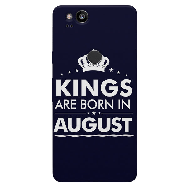 Kings are born in August design    Google Pixel 2 hard plastic printed back cover
