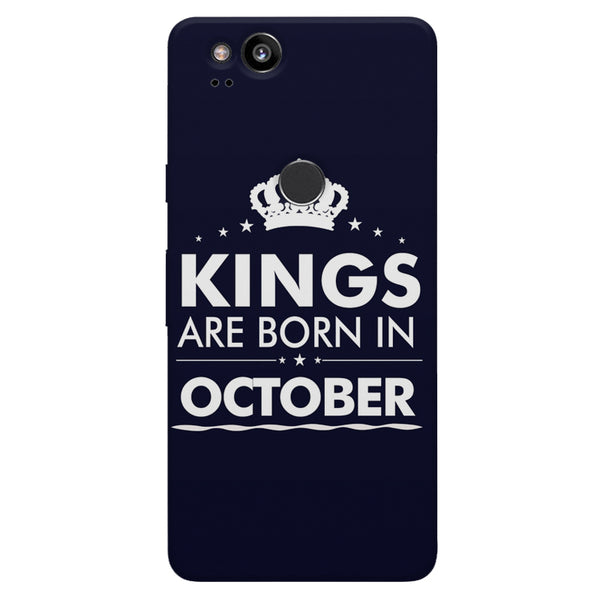 Kings are born in October design    Google Pixel 2 hard plastic printed back cover
