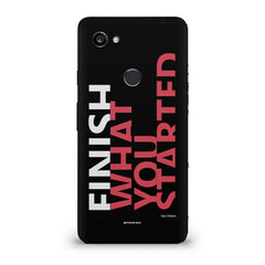 Finish What You Started - Quotes With Determination design,  Google Pixel XL 3 hard plastic printed back cover