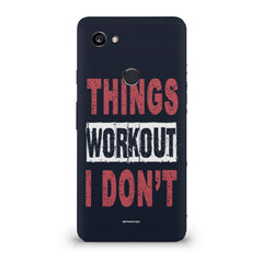 Things Workout I Don'T design,  Google Pixel XL 3 hard plastic printed back cover