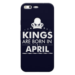 Kings are born in April design    Google Pixel hard plastic printed back cover
