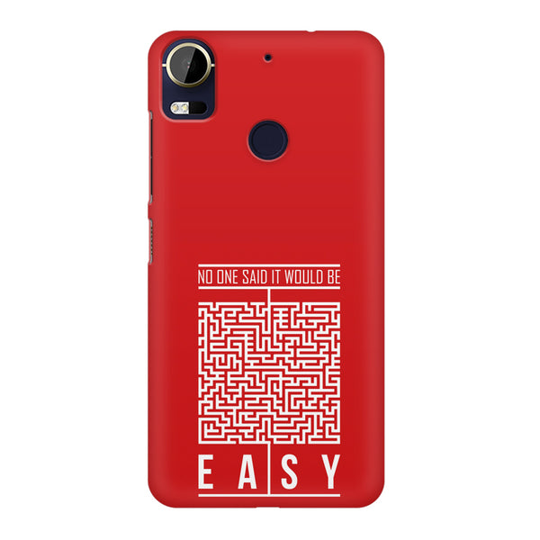 No One Said It Would Be Easy- Start-Up Struggle Quotes design,  HTC 10 Pro  printed back cover